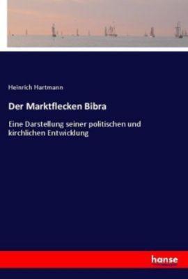 Der Marktflecken Bibra - Heinrich Hartmann pdf epub
