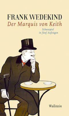 Der Marquis von Keith - Frank Wedekind |