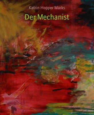 Der Mechanist, Katrin Hopper Marks