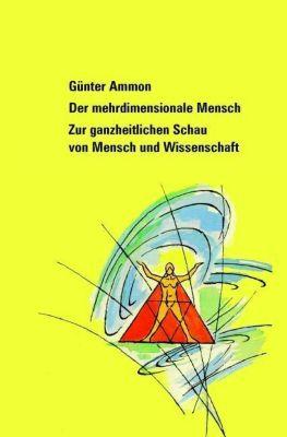 Der mehrdimensionale Mensch - Günter Ammon pdf epub