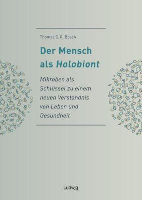 Der Mensch als Holobiont - Thomas C. G. Bosch |