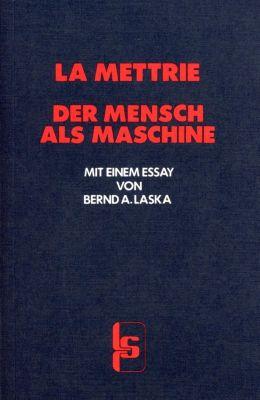 Der Mensch als Maschine, Julien Offray de La Mettrie