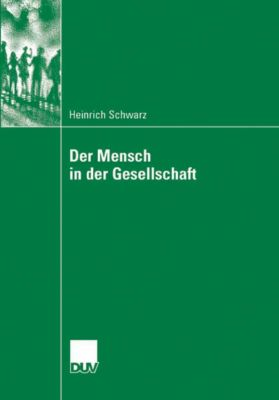 Der Mensch in der Gesellschaft, Heinrich Schwarz