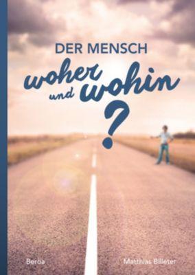 Der Mensch - woher und wohin?, Matthias Billeter