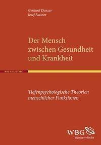 Der Mensch zwischen Gesundheit und Krankheit, Gerhard Danzer, Josef Rattner