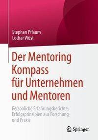 Der Mentoring Kompass für Unternehmen und Mentoren, Stephan Pflaum, Lothar Wüst