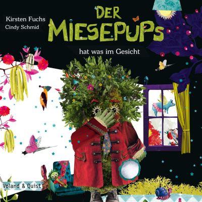 Der Miesepups hat was im Gesicht, Kirsten Fuchs