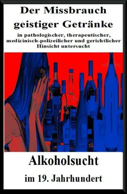 Der Missbrauch geistiger Getränke, Dr. Carl Rösch