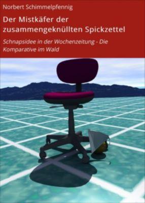 Der Mistkäfer der zusammengeknüllten Spickzettel, Norbert Schimmelpfennig