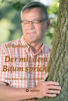 Der mit dem Baum spricht, Uli Bosbach
