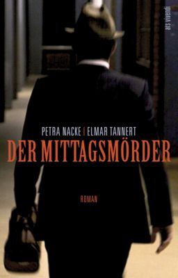 Der Mittagsmörder, Petra Nacke, Elmar Tannert