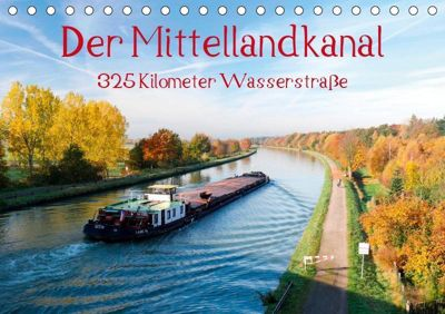 Der Mittellandkanal - 325 Kilometer Wasserstrasse (Tischkalender 2019 DIN A5 quer), Bernd Ellerbrock