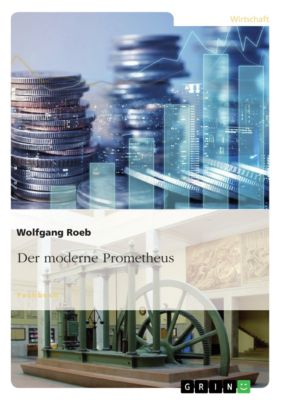 Der moderne Prometheus, Wolfgang Roeb