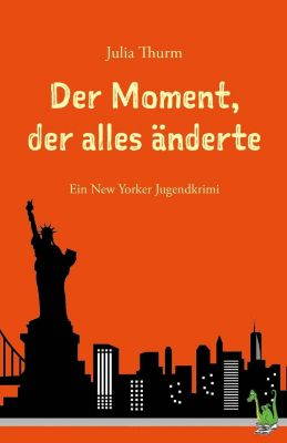 Der Moment, der alles änderte, Julia Thurm