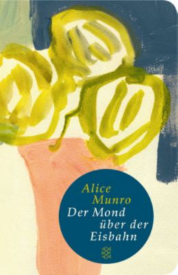 Der Mond über der Eisbahn - Alice Munro |