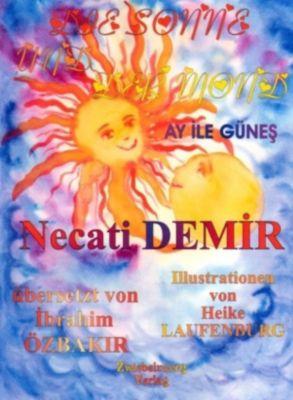 Der Mond und die Sonne - Eine Sage für Kinder, Necati Demir