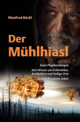 Der Mühlhiasl, Manfred Böckl