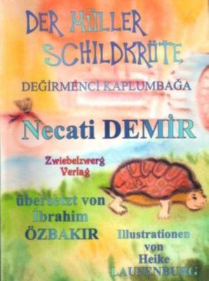 Der Müller Schildkröte - Eine Sage für Kinder, Necati Demir