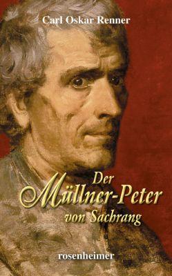 Der Müllner-Peter von Sachrang - Carl O. Renner |