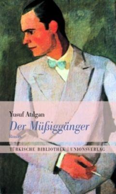 Der Müßiggänger, Yusuf Atilgan