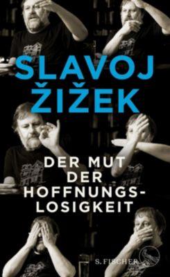 Der Mut der Hoffnungslosigkeit - Slavoj Zizek |