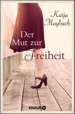 Der Mut zur Freiheit, Katja Maybach