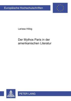 Der Mythos Paris in der amerikanischen Literatur, Larissa Hilbig