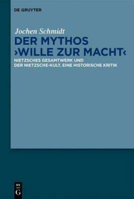Der Mythos 'Wille zur Macht', Jochen Schmidt
