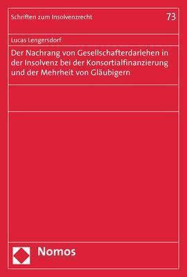 Der Nachrang von Gesellschafterdarlehen in der Insolvenz bei der Konsortialfinanzierung und der Mehrheit von Gläubigern - Lucas Lengersdorf |