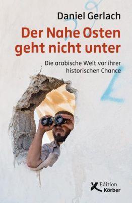 Der Nahe Osten geht nicht unter - Daniel Gerlach pdf epub