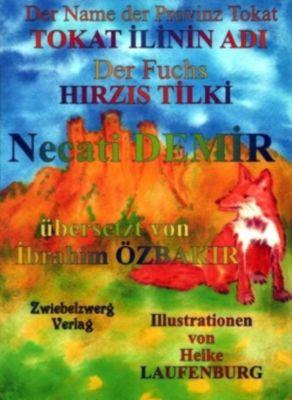 Der Name der Provinz Tokat & der Fuchs / TOKAT ILININ ADI & HIRZIS TILKI, Necati Demir