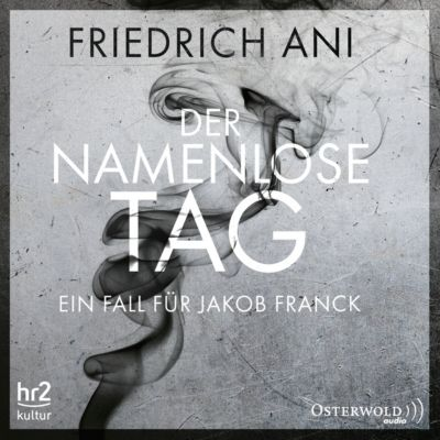 Der namenlose Tag, 5 Audio-CDs, Friedrich Ani