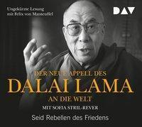 Der neue Appell des Dalai Lama an die Welt. Seid Rebellen des Friedens, 1 Audio-CD, Dalai Lama XIV., Sofia Stril-Rever