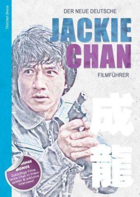 Der neue deutsche Jackie Chan Filmführer - Thorsten Boose |