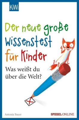 Der neue große Wissenstest für Kinder, Antonia Bauer