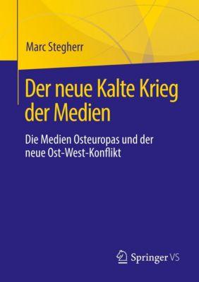 Der neue Kalte Krieg der Medien, Marc Stegherr
