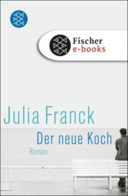 Der neue Koch, Julia Franck