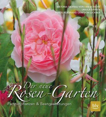 Der neue Rosen-Garten, Freifrau von dem Bussche, Ursula Gräfen
