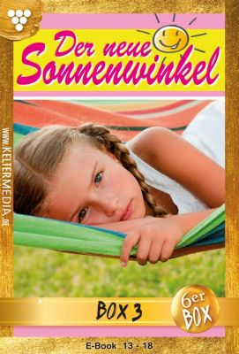 Der neue Sonnenwinkel Box: Der neue Sonnenwinkel Jubiläumsbox 3 – Familienroman, Michaela Dornberg
