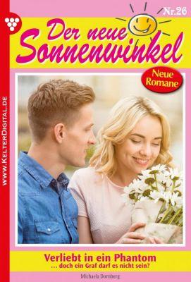 Der neue Sonnenwinkel: Der neue Sonnenwinkel 26 - Familienroman, Michaela Dornberg