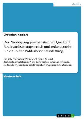 Der Niedergang journalistischer Qualität? Boulevardisierungstrends und redaktionelle Linien in der Politikberichterstattung, Christian Koziara