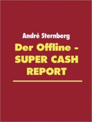 Der Offline - Super Cash Report, André Sternberg