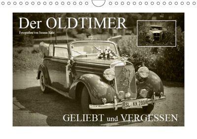 Der Oldtimer - geliebt und vergessen (Wandkalender 2019 DIN A4 quer), Susann Kuhr