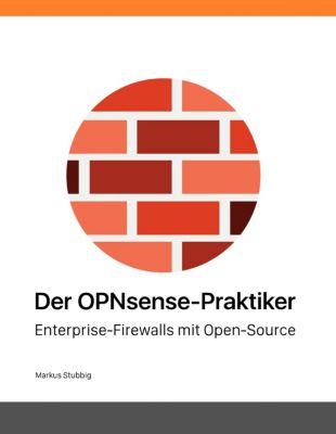 Der OPNsense-Praktiker, Markus Stubbig
