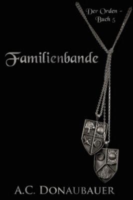 Der Orden: Familienbande, A.C. Donaubauer