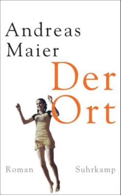 Der Ort - Andreas Maier |