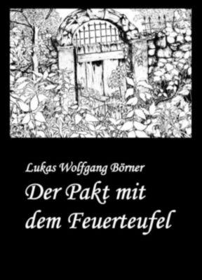Der Pakt mit dem Feuerteufel, Lukas Wolfgang Börner
