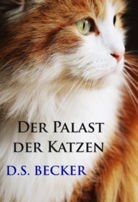 Der Palast der Katzen, D.S. Becker
