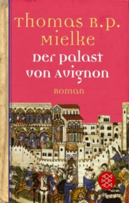 Der Palast von Avignon, Thomas R. P. Mielke