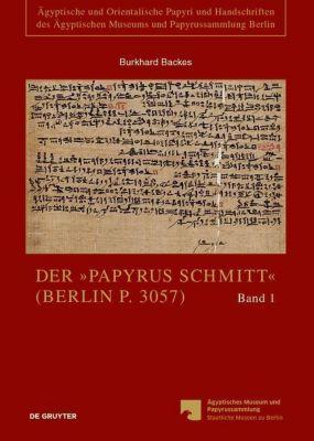 Der Papyrus Schmitt (Berlin P. 3057)